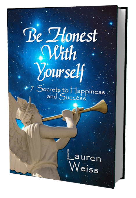 BE HONEST WITH YOURSELF: - 7 Secrets to Happiness and Success